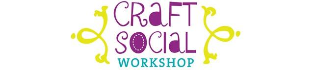 Craft Social Workshop