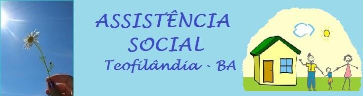 ASSISTÊNCIA SOCIAL EM TEOFILÂNDIA - BA