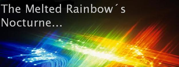 The Melted Rainbow´s Nocturne