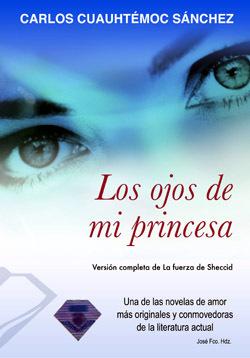 Los Ojos de Mi Princesa: La Fuerza de Sheccid por Carlos cuauhtemoc sánchez