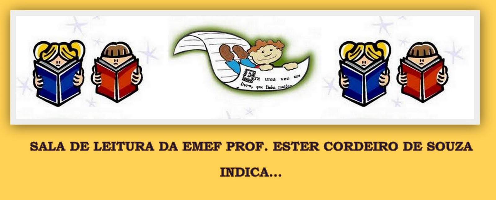 Sala de Leitura da EMEF Ester indica...