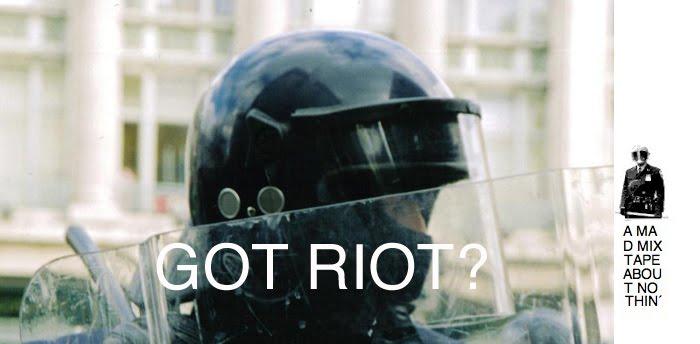 GOT RIOT?