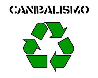 De cómo nos comemos a nosotros mismos Canibalismo%20es%20reciclaje