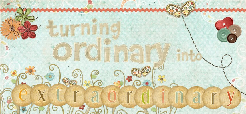 Turning Ordinary Into Extraordinary