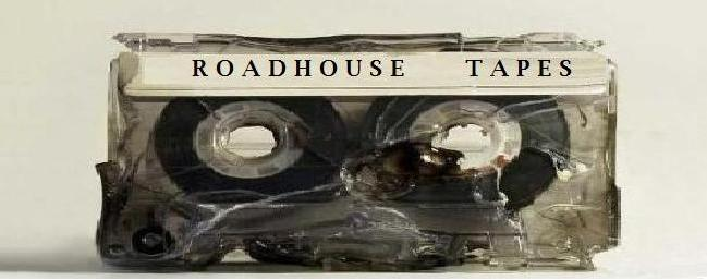 ROADHOUSE TAPES
