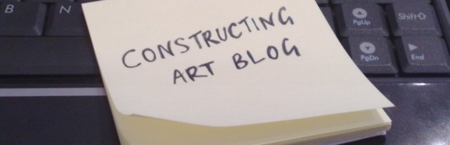CONSTRUCTING ART BLOG © Edith Moss