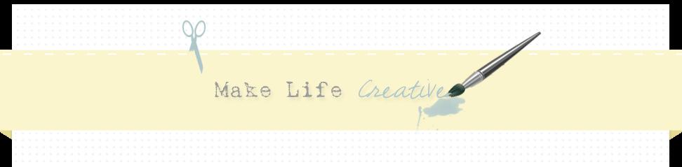 Make Life Creative