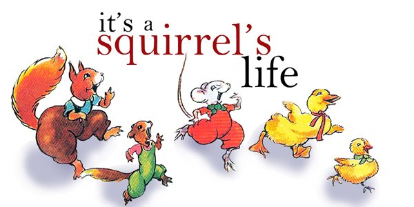 It's a Squirrel's Life