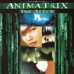 The Animatrix - Soundtrack