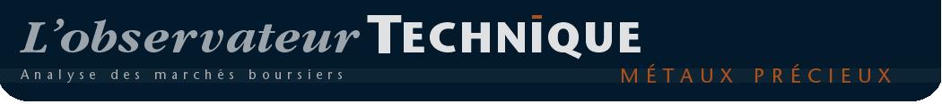 Métaux précieux - L'Observateur Technique, analyse des marchés boursiers