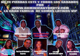 EL PROGRAMA #1 DE TV POR INTERNET SOMOS LATINOS VIP, SABADOS DE 3:00-5:00PM WWW.DOMINICANYORKTV.COM