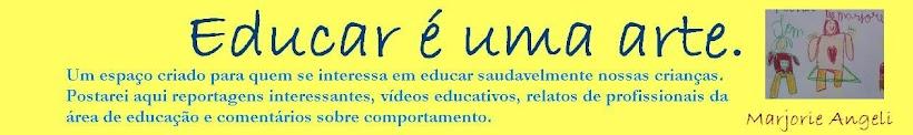 A educação é uma arte!