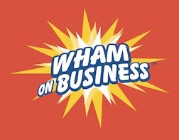 Wham on Business