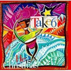Take 6 – He is Christmas (1991)