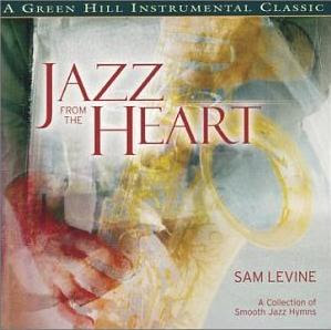 Sam Levine - Jazz From The Heart 2002