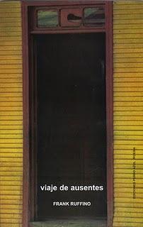 """""""Viaje de ausentes"""" (En 2006 aparece """"Viaje de/80 págs / 75 poemas), Ediciones Perro azul."""