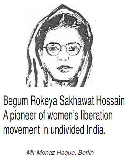the early life and influences of rokeya sakhawat hossain Indictment of misogyny on mary wollstonecraft and rokeya sakhawat and rokeya sakhawat hossain in private life, and to obtain illicit influence over.