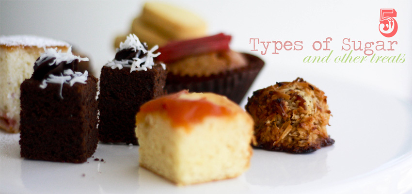 5 Types of Sugar and Other Treats