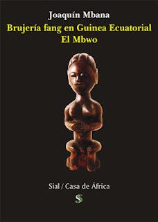 Joaquín Mbana, Brujería Fang en Guinea Ecuatorial. El Mbwo, Casa de África