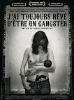 J ai Toujours Reve d Etre un Gangster, Poster