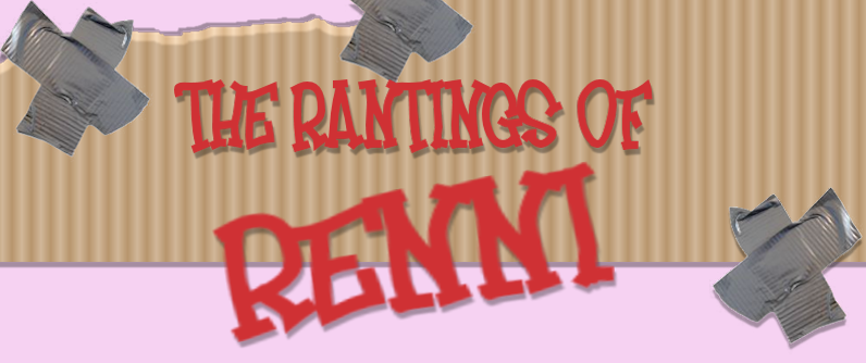The Rantings of Renni