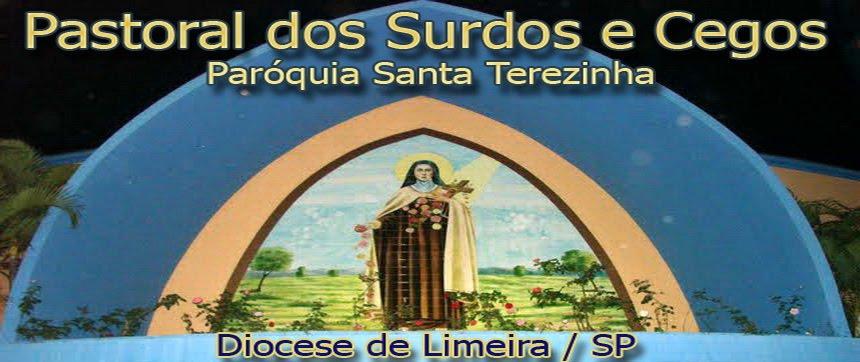 Pastoral dos Surdos e Cegos Santa Terezinha de Limeira
