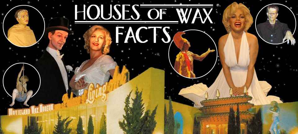 Houses of Wax Facts