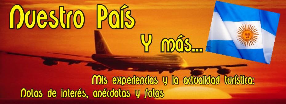 NUESTRO PAIS Y MAS...
