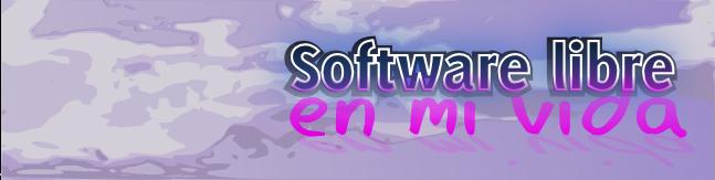 El software libre en mi vida
