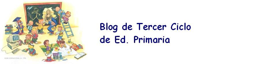 BLOG DE TERCER CICLO DE EDUCACIÓN PRIMARIA