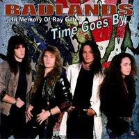 badlands - Time Goes By...In Memory  of Ray Gillen (1993)