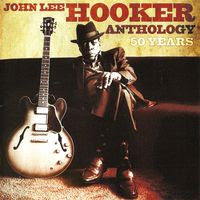 john lee hooker - anthology 50 years (2009)