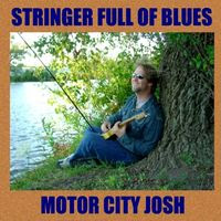 motor city josh - stringer full of blues (2002)