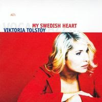 Viktoria Tolstoy - My Swedish Heart (2005)