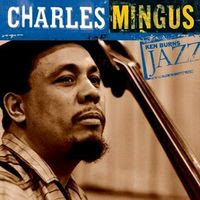 Ken Burns Jazz Series charles mingus