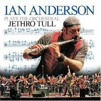Ian Anderson Plays The Orchestral Jethro Tull (2005)
