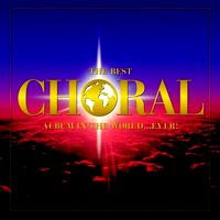 The Best Choral Album in the World ...Ever! (2005)