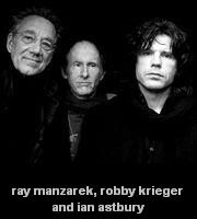 the doors: Ray Manzarek, Robby Krieger and Ian Astbury