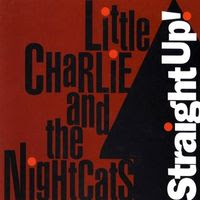 Little Charlie & The Nightcats - Straight Up! (1995)