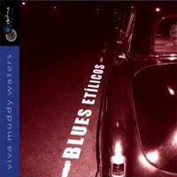 blues etilicos - Viva Muddy Waters (2007)