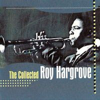 roy hargrove - the collected roy hargrove (1998)