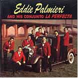 EDDIE PALMIERI Y SU CONJUNTO LA PERFECTA