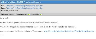 Email fraudulento com link para cavalo de troia mente dizendo que você poderá assistir a falso vídeo erótico proibido de uma ex-BBB chamada Priscila