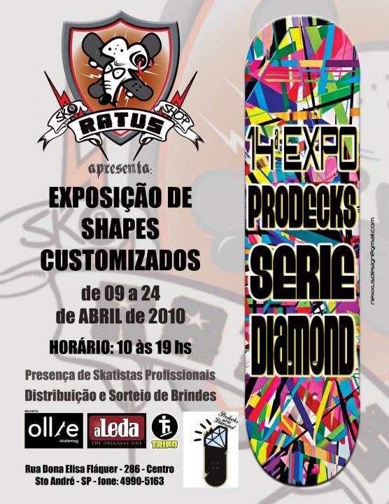 14ª Expo Prodecks serie Diamond na Ratus Skate Shop