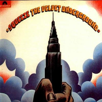 http://4.bp.blogspot.com/_kkCHUk87bYc/SJdJDt5ckbI/AAAAAAAAIeE/MjllX8qxhj4/s400/The+Velvet+Underground+-+Squeeze+1973.jpg
