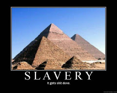 Slavery -- it gets things done!!