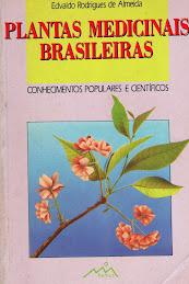 Plantas Medicinais Brasileira: conhecimentos populares e científicos