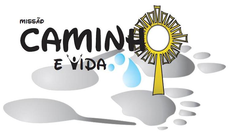 MISSÃO CAMINHO E VIDA
