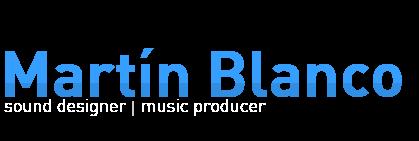 Martin Blanco | sound designer