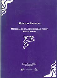 México Francia, Memoria de una sensibilidad común, siglos XIX-XX